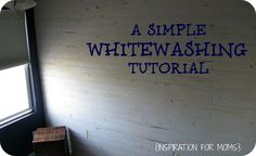 A Simple Whitewashing Tutorial - Inspiration For Moms