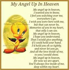 You i miss and love you dearly rest in heaven my angle and give me