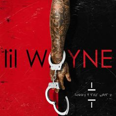 Lil Wayne drops Sorry 4 The Wait 2 Mixtape stream / download for free at http://www.wayyyup.com/mixtapes/