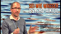 Psychologisches Aikido   Sei wie Wasser, mein Freund... Aikido, Trauma, Coaching, Tsunami, Movies, Movie Posters, Philosophy, Living Water, Natural Structures