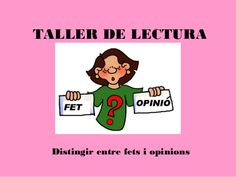 Taller de lectura. fets i opinions by Beatriu Palau via slideshare