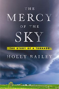 The Mercy of the Sky: The Story of a Tornado by Holly Bailey http://www.amazon.com/dp/B00O2BS40G/ref=cm_sw_r_pi_dp_-GzLvb1M6AWJ6