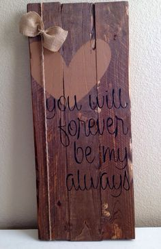 Rustic Wood Love Sign You will forever be by LilWhiteFlowerShoppe, $35.00