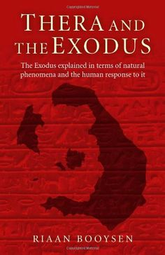Thera and the Exodus: The Exodus Explained in Terms of Natural Phenomena and the Human Response to It by Riaan Booysen http://www.amazon.com/dp/1780994494/ref=cm_sw_r_pi_dp_o21Sub0SF4DF1
