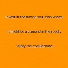 ~Mary McLeod Bethune