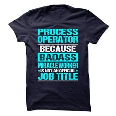 Awesome Shirt for PROCESS OPERATOR T Shirts, Hoodies. Check Price ==► https://www.sunfrog.com/No-Category/Awesome-Shirt-for-PROCESS-OPERATOR-106196552-Guys.html?41382 $19.99