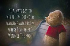 """Sometimes u don't need to know the way Winnie's wise words 😂 winnie the pooh quotes """"I always get to where I'm going by walking away from where I've been."""" Winnie The Pooh Cute Quotes, Best Quotes, Funny Quotes, Inspirational Quotes From Movies, Disney Motivational Quotes, Disney Quotes To Live By, Disney Sayings, Always Quotes, Happy Quotes"""
