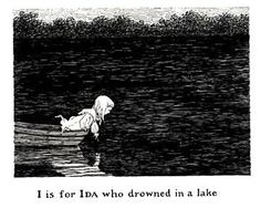 I is for Ida who drowned in a lake.