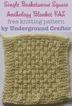 """Single Basketweave Square by Underground Crafter   The single basketweave is a narrow variation on the basketweave stitch. It's one of 30 free knitting patterns for 6"""" (15 cm) squares in the Anthology Blanket KAL"""