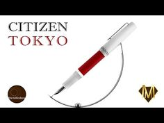 Martemodena - Citizen Tokyo - Fountain pen brief overview - YouTube
