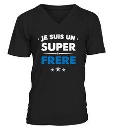 T-shirt - JE SUIS UN SUPER FRERE Super Papa, Tonton, T Shirt Col V, Parents, Mens Tops, Shirts, Fashion, Unisex, Sons