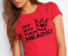 Alice in Wonderland - Un-birthday Gift - Off With Their Heads - red - womens fitted tshirt - sizes sm, med, lg, xl - many colors available