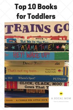 My Top 10 Toddler Books   I love books. My husband loves books. My brother and sister-in-law are both educators. So, no surprise, my kids have a lot of books. A lot. In addition to our shelves and shelves of books, we make frequent trips to the library to get even more books to read. ...