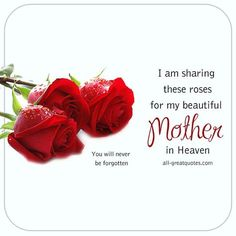 Memorial Cards For Mom Roses for my Beautiful Mother in Heaven. Mothers Day In Heaven card. Mom In Heaven Poem, Missing Mom In Heaven, Mother's Day In Heaven, Mother In Heaven, Mom Poems, Mom Quotes, Deep Quotes, Quotable Quotes, Memorial Cards