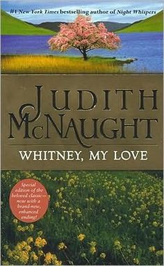 Whitney, My Love by Judith McNaught...Romance novels are my guilty pleasure, and this one is superb!