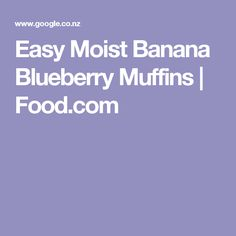 Easy Moist Banana Blueberry Muffins | Food.com