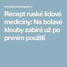 Recept ruské lidové medicíny: Na bolavé klouby zabírá už po prvním použití