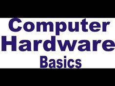 Computer hardware basics tutorials for beginners - 1 - YouTube