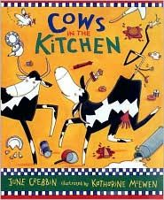 Cows in the Kitchen - love this book, still read it to Jacob all the time :)  he's not so thrilled :/