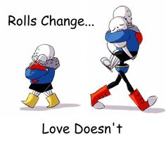 very true....but for me they both change