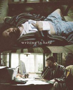 """Writing is hard"" well I guess so, when your inspiration comes from painful visions"