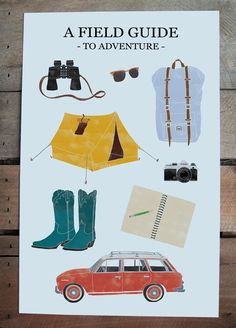 11x17 illustrated print - A Field Guide to Adventure, archival ink, binoculars, sunglasses, backpack, tent, Nikon camera, cowboy / cowgirl boots, notebook with pencil, station wagon, retro