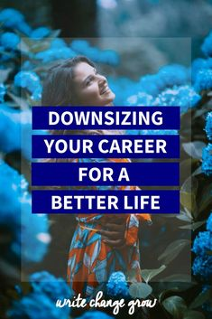 Are you contemplating downsizing your career ? Read downsizing your career for a better life for some thoughts to take into consideraton. Business Advice, Career Advice, Career Success, Self Development, Personal Development, Design Your Life, Career Change, Life Purpose, Training Programs