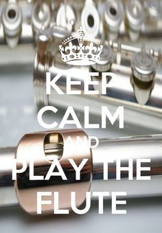 Keep calm and play the flute. Can't wait to have a daughter