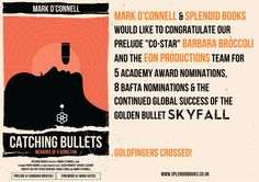 CATCHING BULLETS and the Splendid Books team would like to wish our Preluder Barbara Broccoli and the Eon team a massive congratulations for SKYFALL's continued success...