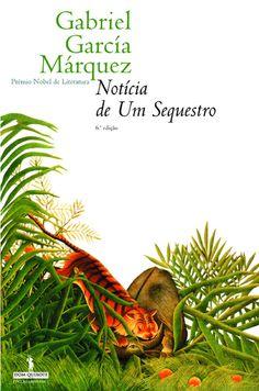 Noticia de um Sequestro - Gabriel Garcia Marquez