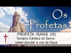 Os Profetas XXV (Isaías) - Terceiro Cântico do Servo: Saber escutar a voz de Deus - YouTube