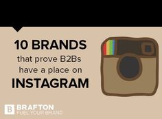 10 Brands that prove B2Bs have a place on #Instagram #socialmedia