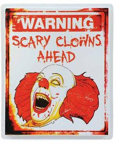 Scary Clown Halloween Sign  my aunt will scream and go to the police station