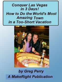 "Conquer Las Vegas for 3 Days - How to ""Do"" the World's Most Amazing Town in a 3-Day Vacation by Greg Perry. $1.13. Publisher: MakeRight Publishing (June 8, 2011). 24 pages"