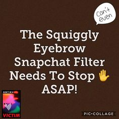 Reposting @nitefallenstar13: #snapchat #snapchatfilters #pleasestop #notcute #beauty #beautyandthebeast #beautytrends #eyebrows #ugly