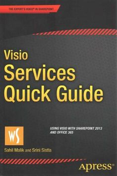 Visio Services Quick Guide: Using Visio With Sharepoint 2013 and Office 365 (Paperback)