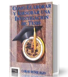 Como elaborar y asesorar una investigacion de tesis – Carlos Muñoz Razo – Ebook – PDF       http://librosayuda.info/2016/10/03/como-elaborar-y-asesorar-una-investigacion-de-tesis-carlos-munoz-razo-ebook-pdf/