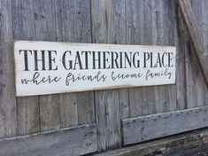 "Large Rustic Wood Sign - ""The Gathering Place. . ."" -  Farmhouse Style 