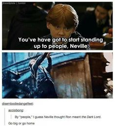 Neville Longbottom: badass.. This actually made me laugh pretty good!