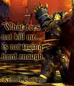 Primarch Quotes - Roboute Guilliman