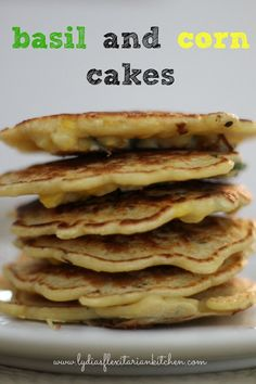 Basil and Corn Cakes - Lydia's Flexitarian Kitchen
