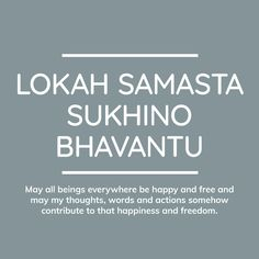 Lokah Samasta Sukhino Bhavantu — Sanctuary is Sanskrit Quotes, Sanskrit Mantra, Vedic Mantras, Yoga Mantras, Yoga Quotes, Reiki Meditation, Meditation Music, Aura Colors, Religious Quotes