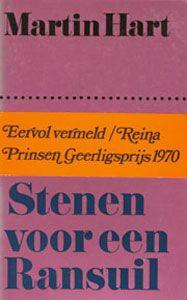 In het najaar van 1971 verschijnt bij uitgeverij de Arbeiderspers de roman Stenen voor een ransuil, onder het pseudoniem Martin Hart. Het boek krijgt een eervolle vermelding bij de Reina Prinsen Geerligs Prijs 1970.
