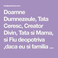 Doamne Dumnezeule, Tata Ceresc, Creator Divin, Tata si Mama, si Fiu deopotriva ,daca eu si familia mea, rudele mele, mosii si stramosii mei, Face, Gold, The Face, Faces, Facial, Yellow