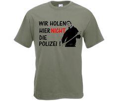 T-Shirt Wir holen nicht die Polizei  • Hochwertiges Markentextil  • 100% Baumwolle • Großzügig geschnitten  • 185g/m² • Hochwertiger Textil Direktdruck • Farben: oliv, grau • Größen: S, M, L, XL, XXL, 3XL • Motiv: Wir holen nicht die Polizei