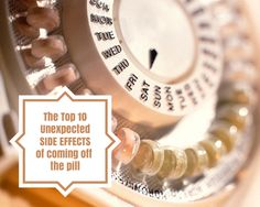10 unexpected effects of coming off the pill. There are so many reasons women find themselves on the birth-control pill. Many women take the pill for acne, painful periods, heavy bleeding, 'irregular cycles', endometriosis and PCOS rela...