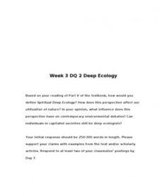 LIB315 LIB 315 Week 3 DQ 2 Deep Ecology --> http://www.scribd.com/doc/123984458/LIB315-LIB-315-Week-3-DQ-2-Deep-Ecology