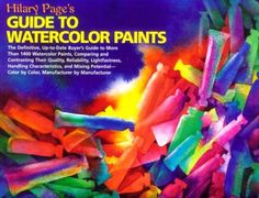 Hilary Page's Guide to Watercolor Paints by Hilary Page