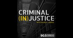 Download past episodes or subscribe to future episodes of Criminal (In)justice by David Harris for free.