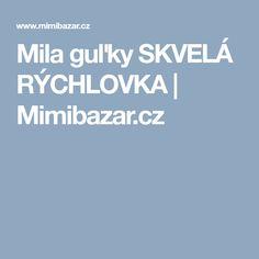 Mila guľky SKVELÁ RÝCHLOVKA   Mimibazar.cz